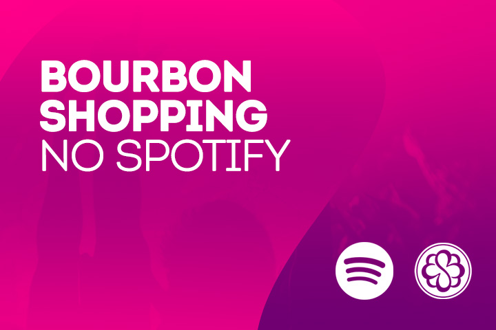 Bourbon_Shopping_Spotify